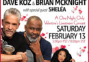 """Dave Koz And Brian McKnight Announce """"A Romantic Night In,"""" A Valentine's Eve Livestream Concert With Special Guest Sheléa"""