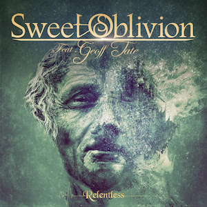 """Sweet Oblivion Feat. Geoff Tate New Album """"Relentless"""" Out Today"""