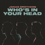 Jonas Brothers new single Whos In Your Head to release